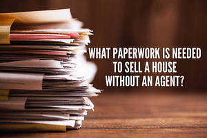 what documents do i need to sell my house without an agent